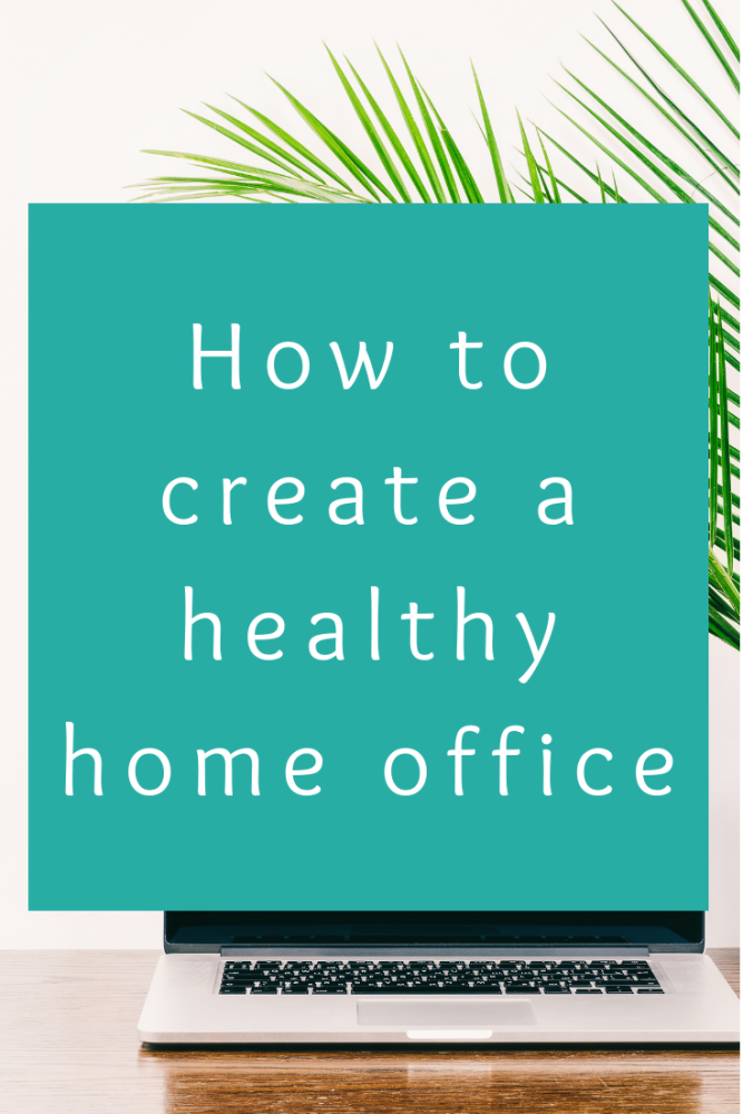 How to create a healthy home office (1)