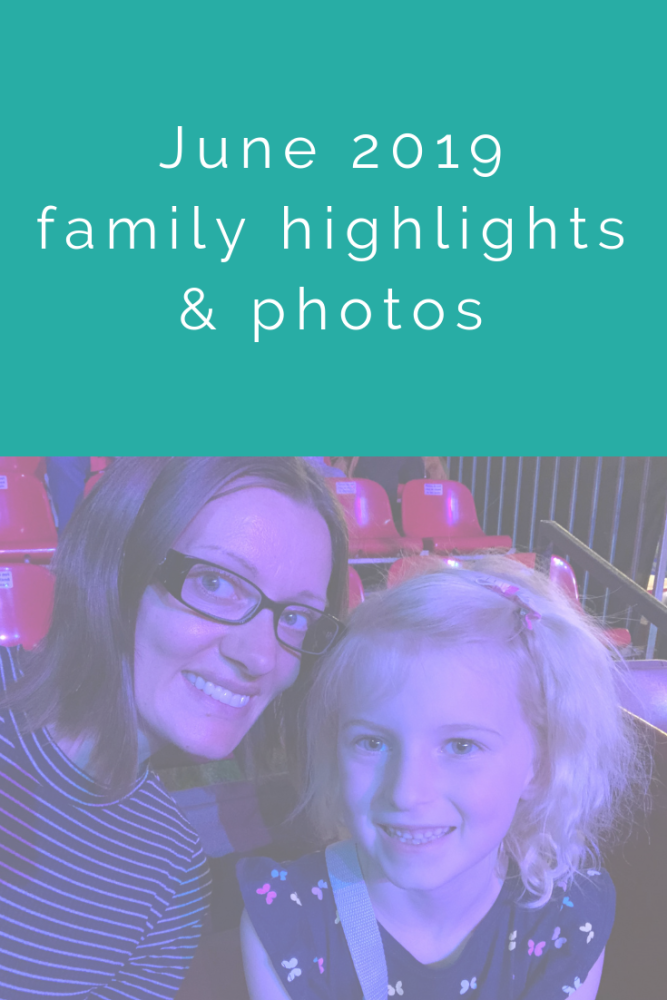 June 2019 family highlights and photos