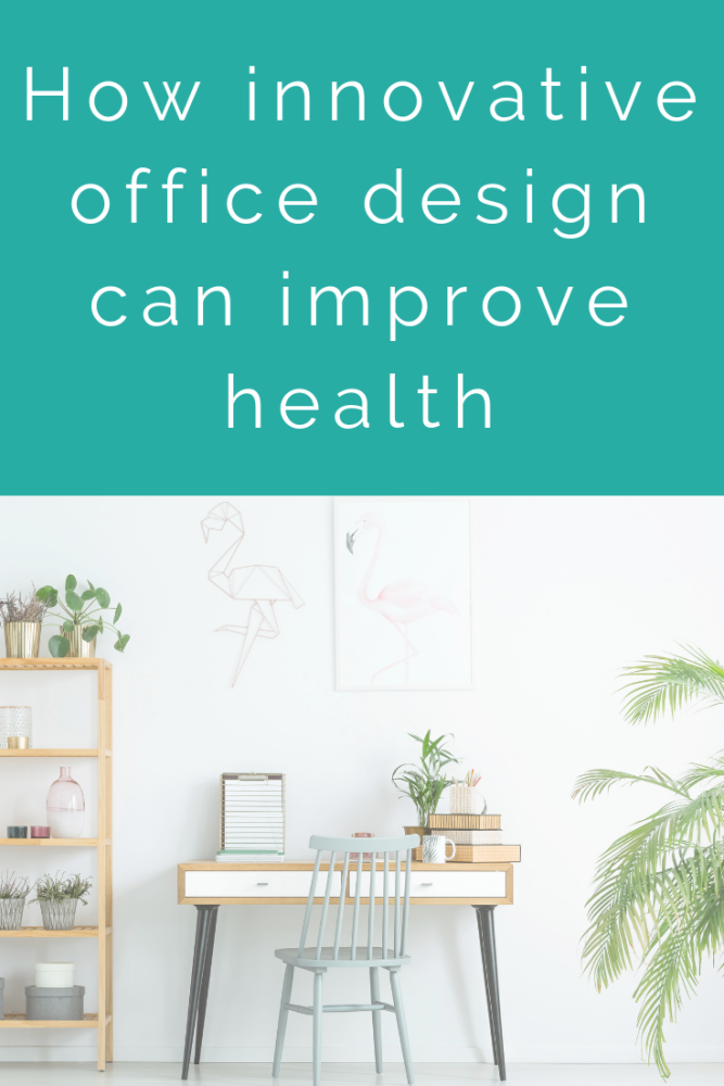 How innovative office design can improve health (1)