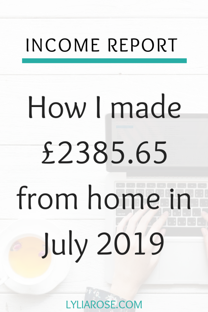 Income report - how I made £2385.65 from home in July 2019 (1)