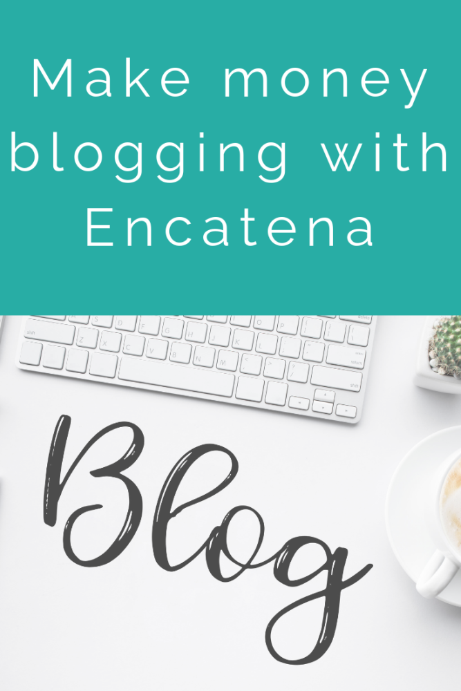 Make money blogging with Encatena (1)