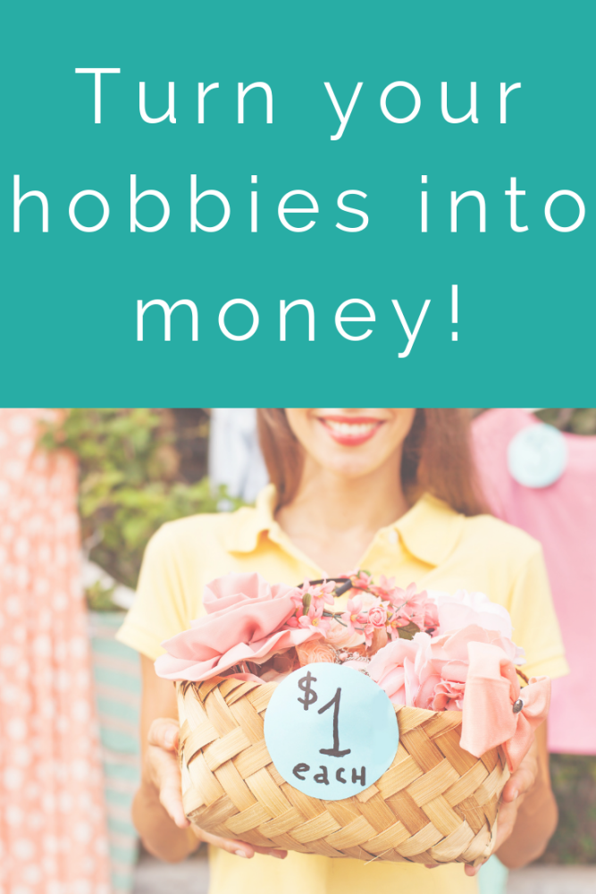 Turn your hobbies into money! (1)