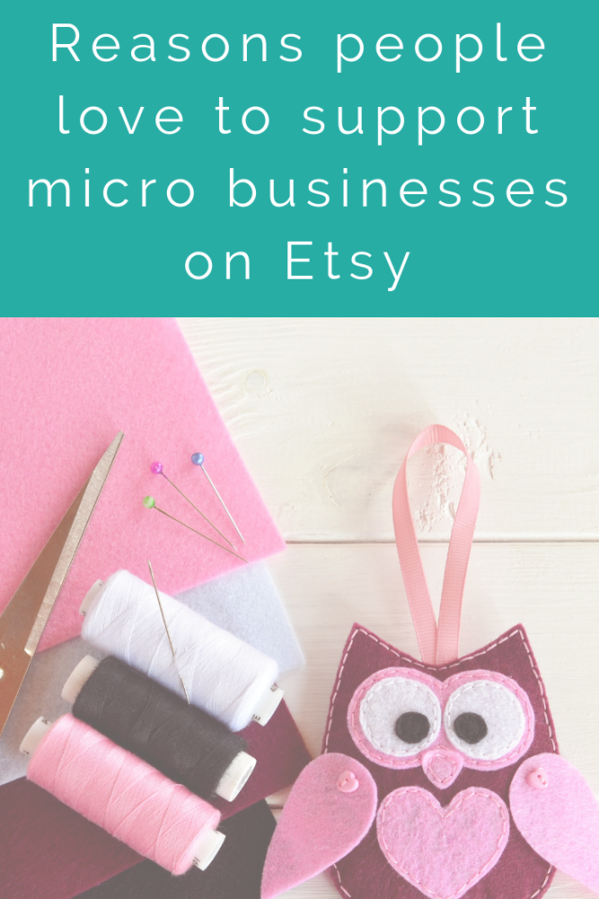 Reasons why people love to support micro businesses on Etsy (1)
