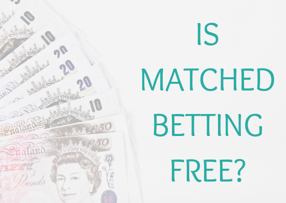 Is matched betting free?