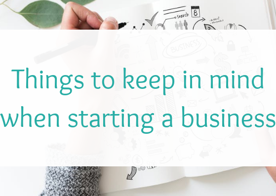 Things to keep in mind when starting a business