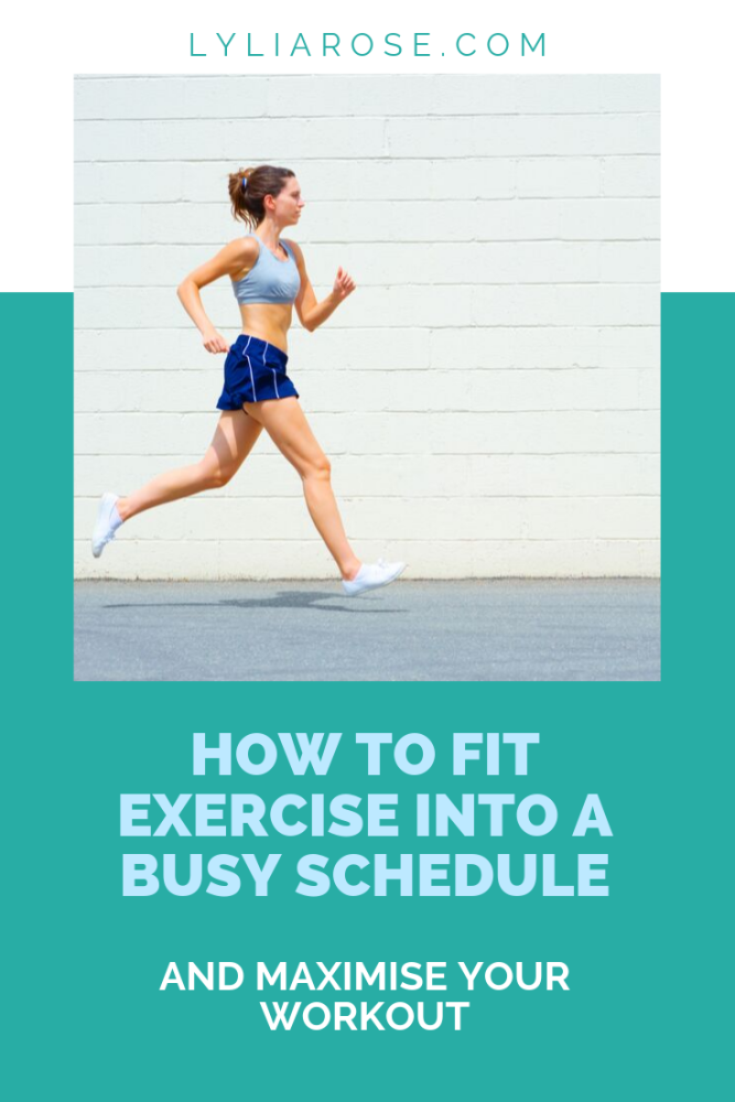How to fit exercise into a busy schedule and maximise your workout (1)