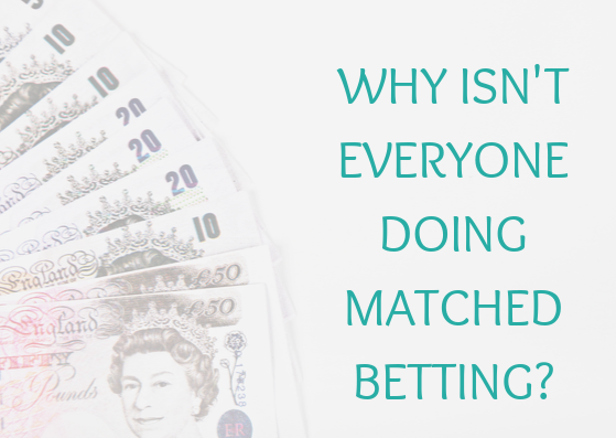 Why isn't everyone doing matched betting? Debunking matched betting myths