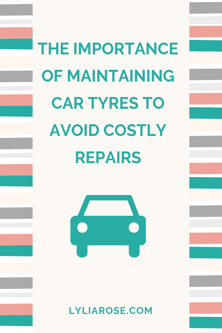 The importance of maintaining car tyres to avoid costly repairs