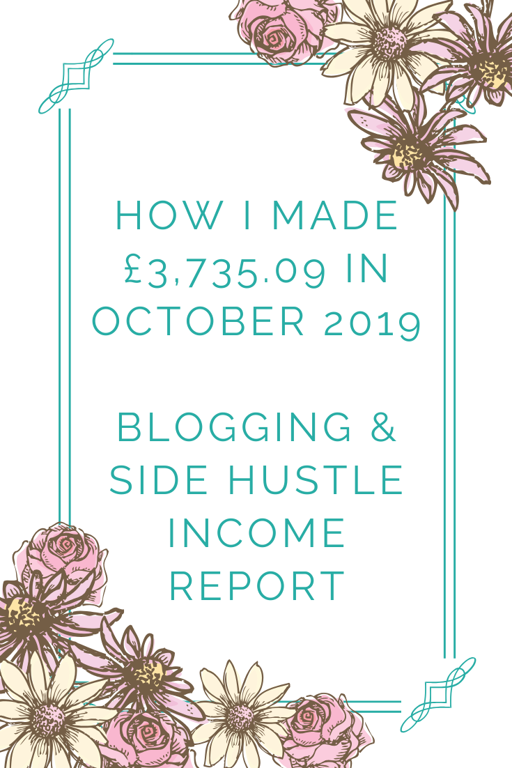 How I made £3,735.09 in october 2019 blogging & side hustle income report (