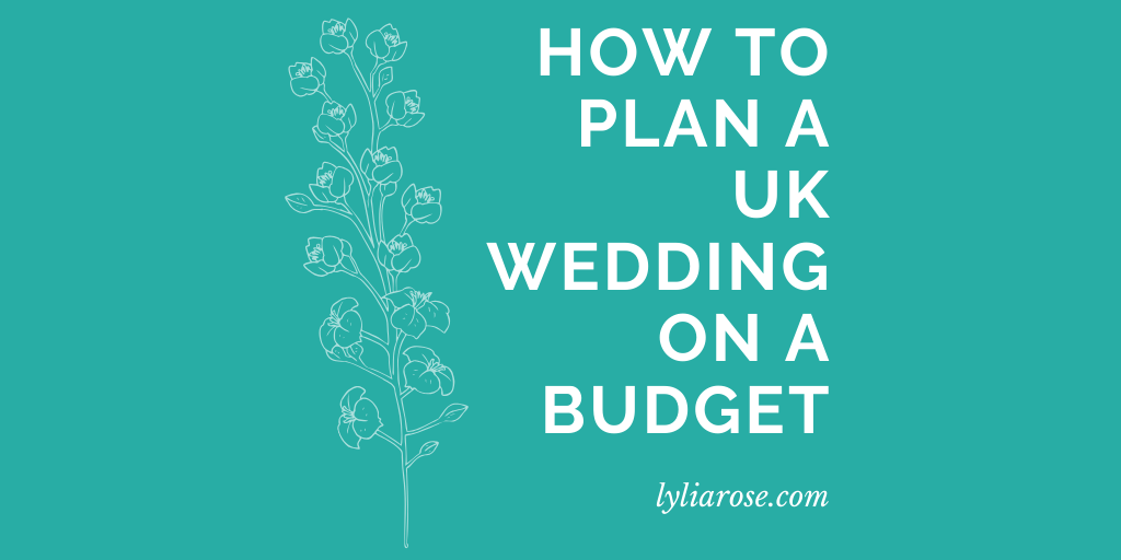 How to plan a UK wedding on a budget