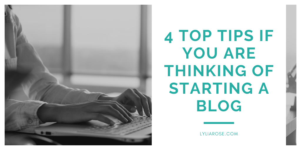 4 top tips if you are thinking of starting a blog