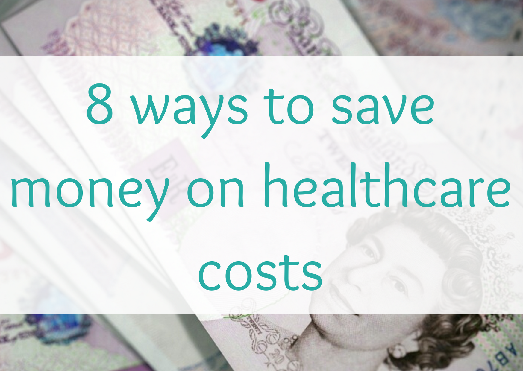 8 ways to save money on healthcare costs