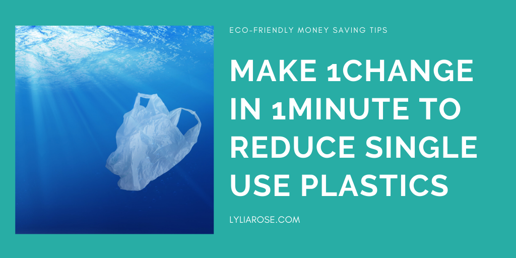Make 1Change in 1Minute to reduce single use plastics
