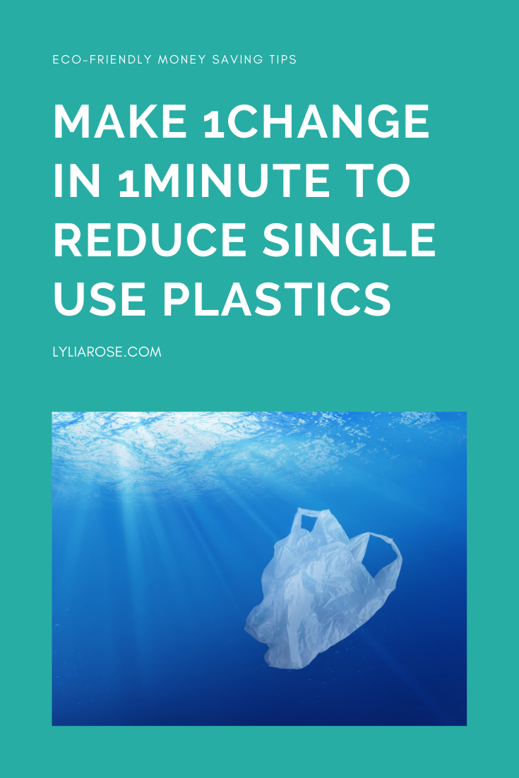 Make 1Change in 1Minute to reduce single use plastics (1)