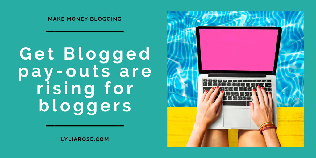 Get Blogged pay-outs are rising for bloggers