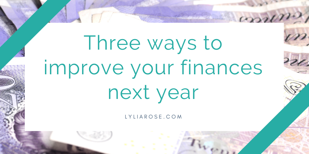 Three ways to improve your finances next year