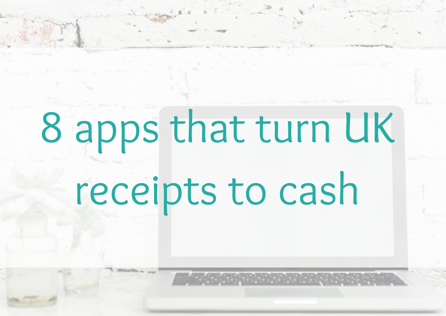 8 apps that turn UK receipts to cash