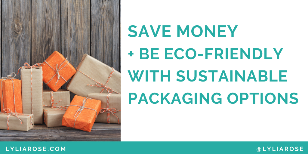 Save money + be eco-friendly with these sustainable packaging options (1)