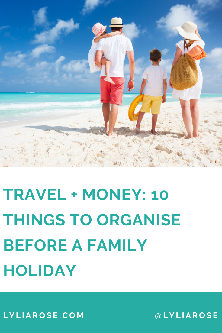 Travel + money_ 10 things to organise before a family holiday