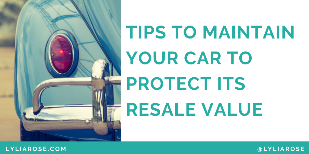 Tips to maintain your car to protect its resale value (1)