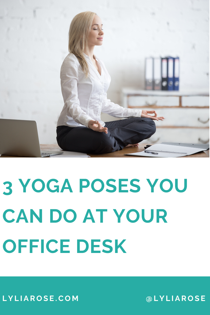 3 yoga poses you can do at your office desk