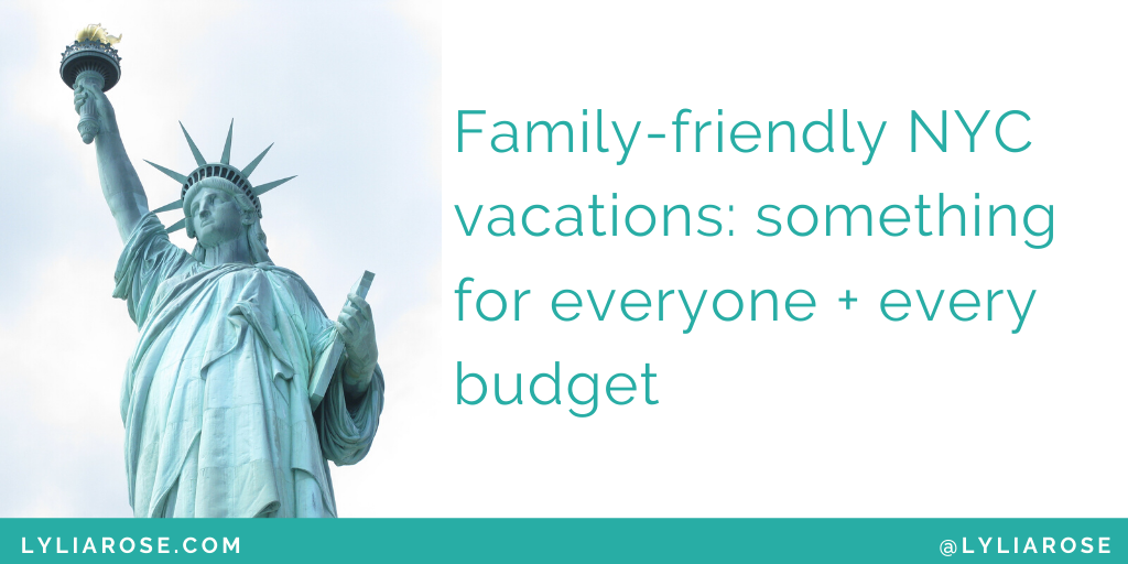Family-friendly NYC vacations_ something for everyone + every budget (1)
