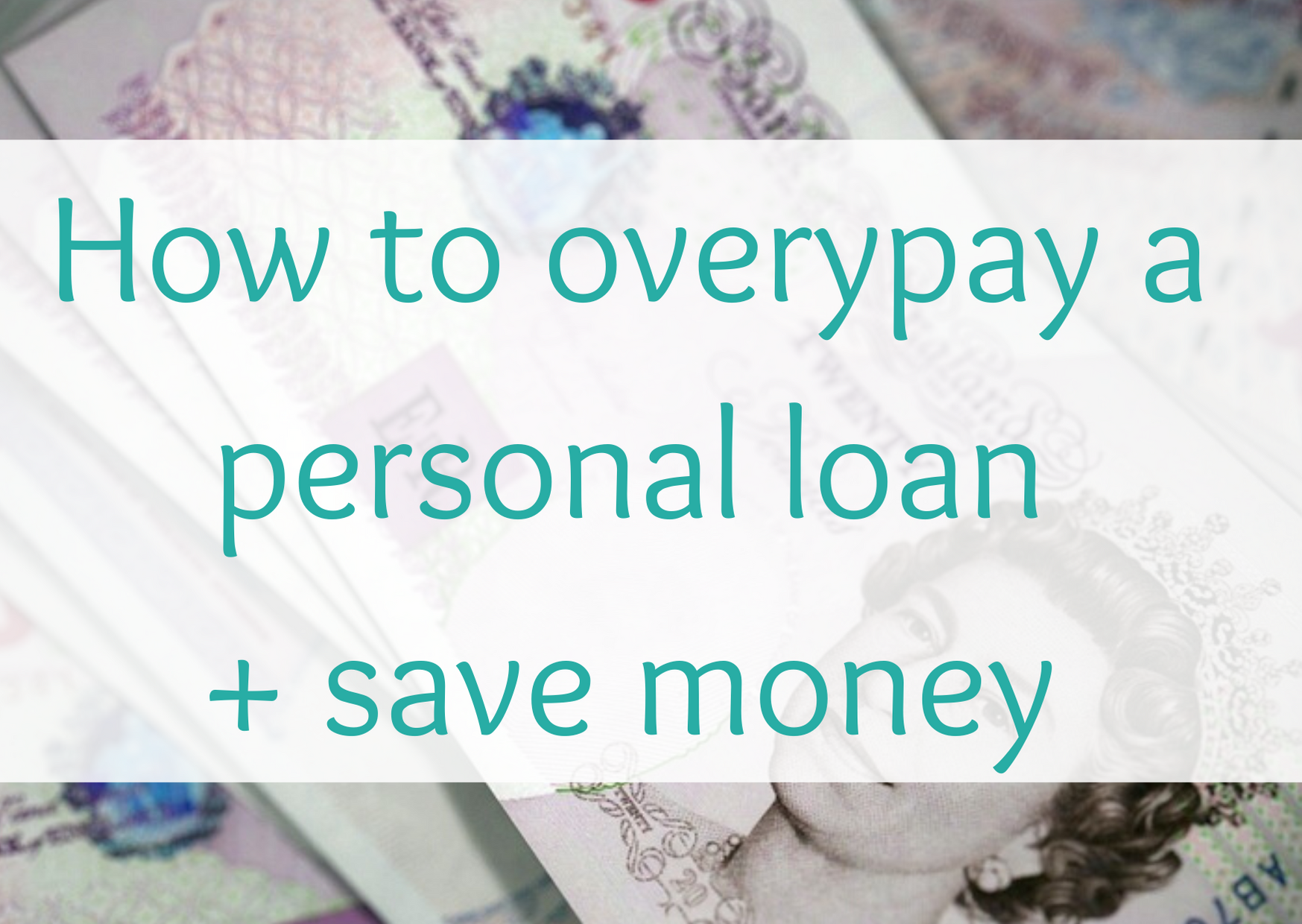 How to overypay a personal loan + save money