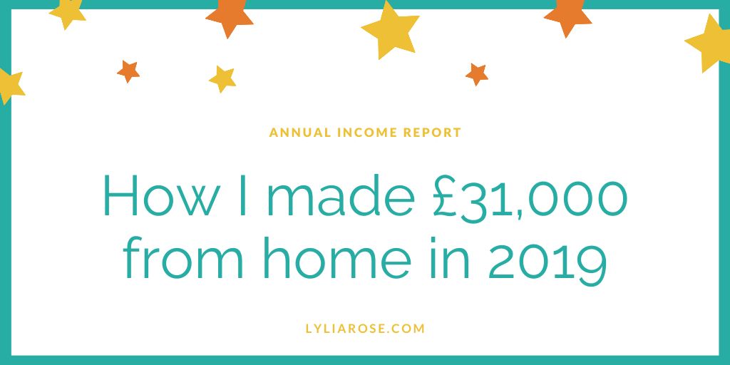Annual blog income report - how I made £31,000 from home in 2019