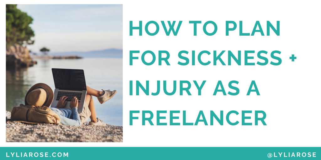 How to plan for sickness + injury as a freelancer (1)