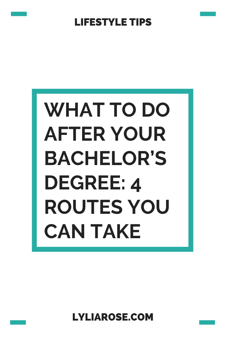 What to do after your bachelor's degree_ 4 routes you can take (1)
