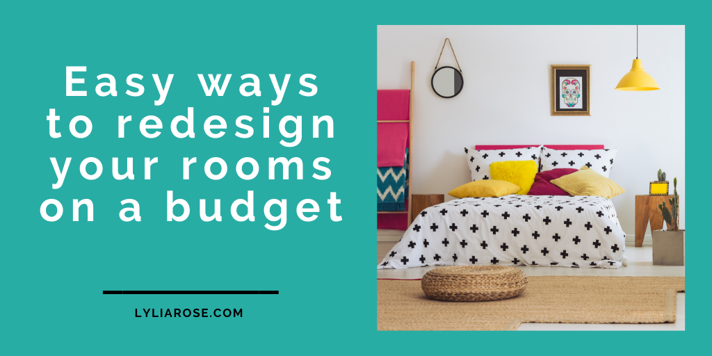 Quick + easy ways to redesign your rooms on a budget