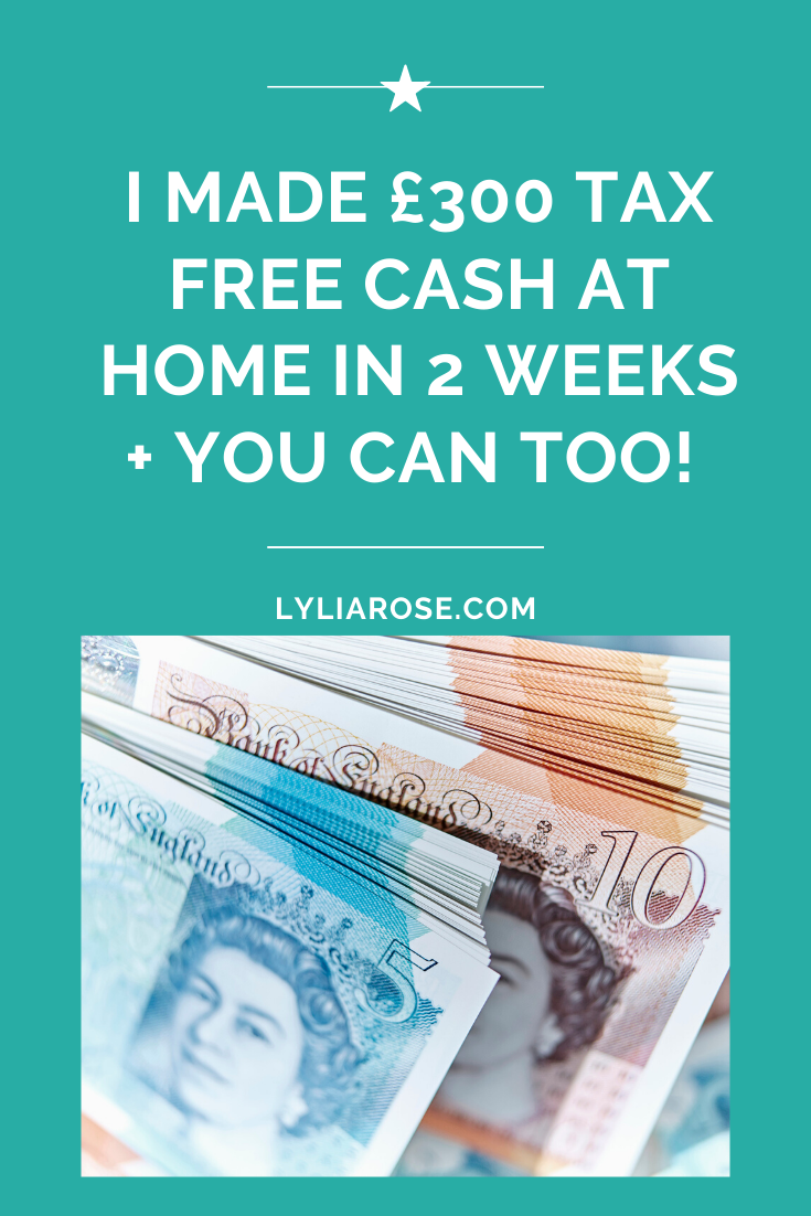 I made £300 tax free cash from home in 2 weeks and you can too!