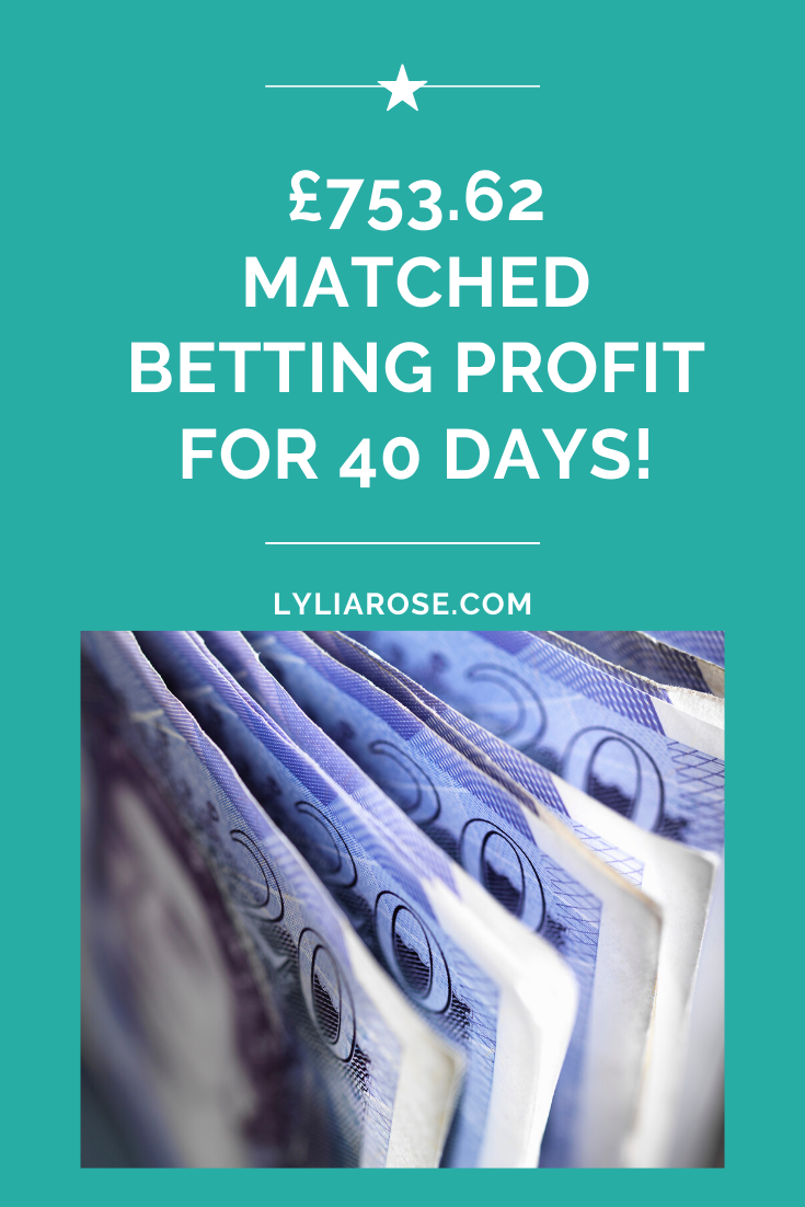 £753.62 matched betting profit for 40 days!