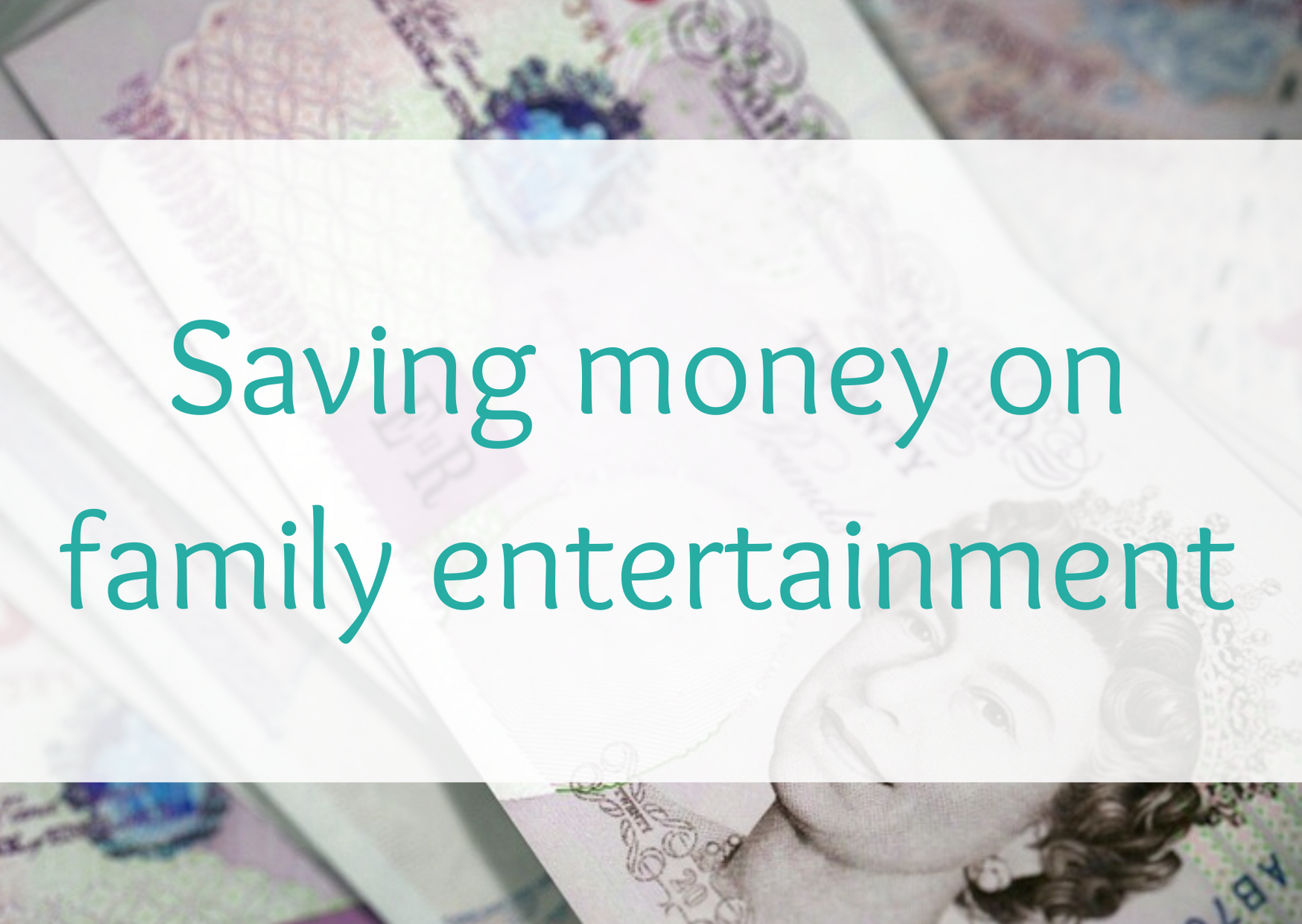Saving money on family entertainment