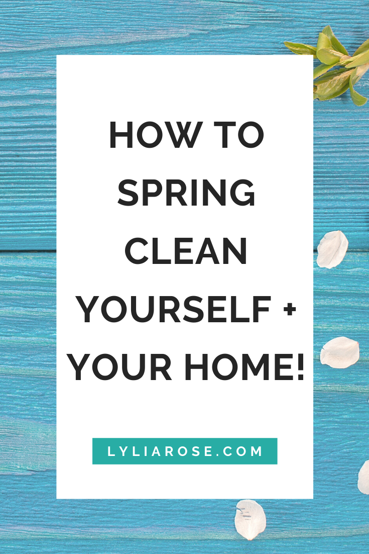 HOW TO Spring clean yourself + your home! (1)