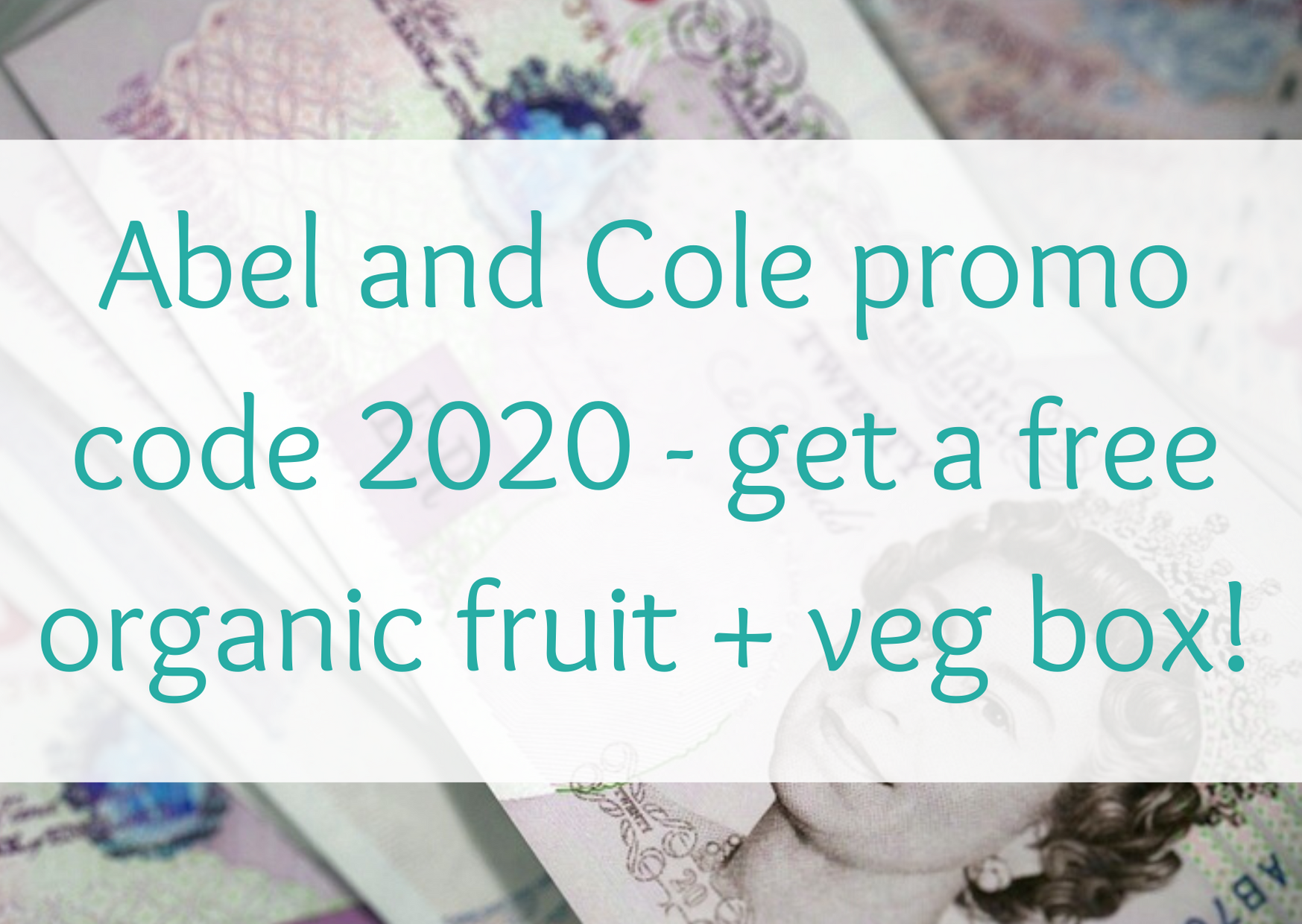 Abel and Cole promo code 2020