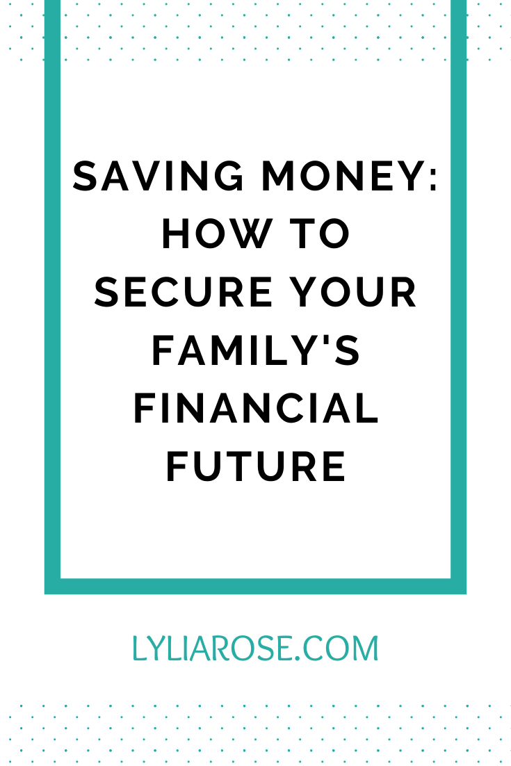 Saving money_ how to secure your familys financial future (3)
