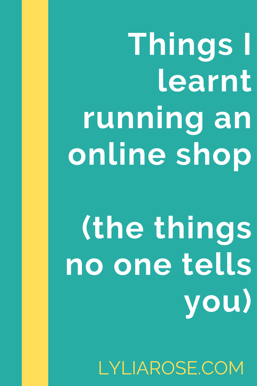 Things Ive Learnt from Running My Own Shop Business (the things no one tel