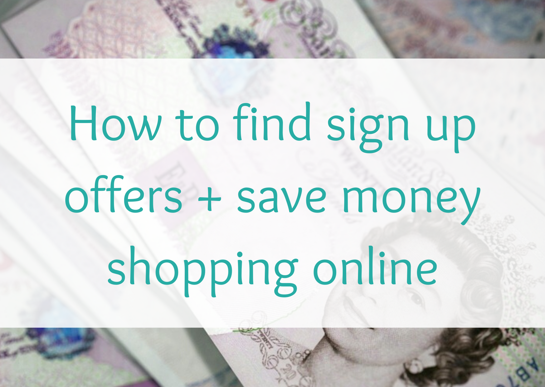 How to find new customer sign up offers + save money shopping online