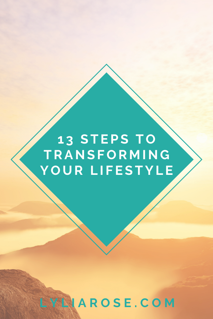 13 steps to transforming your lifestyle