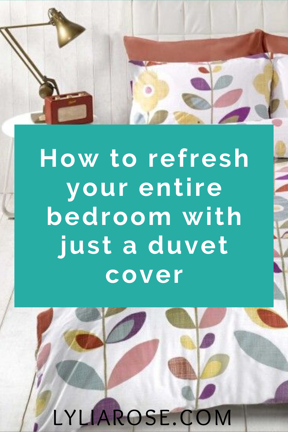 How to refresh your entire bedroom with just a duvet cover