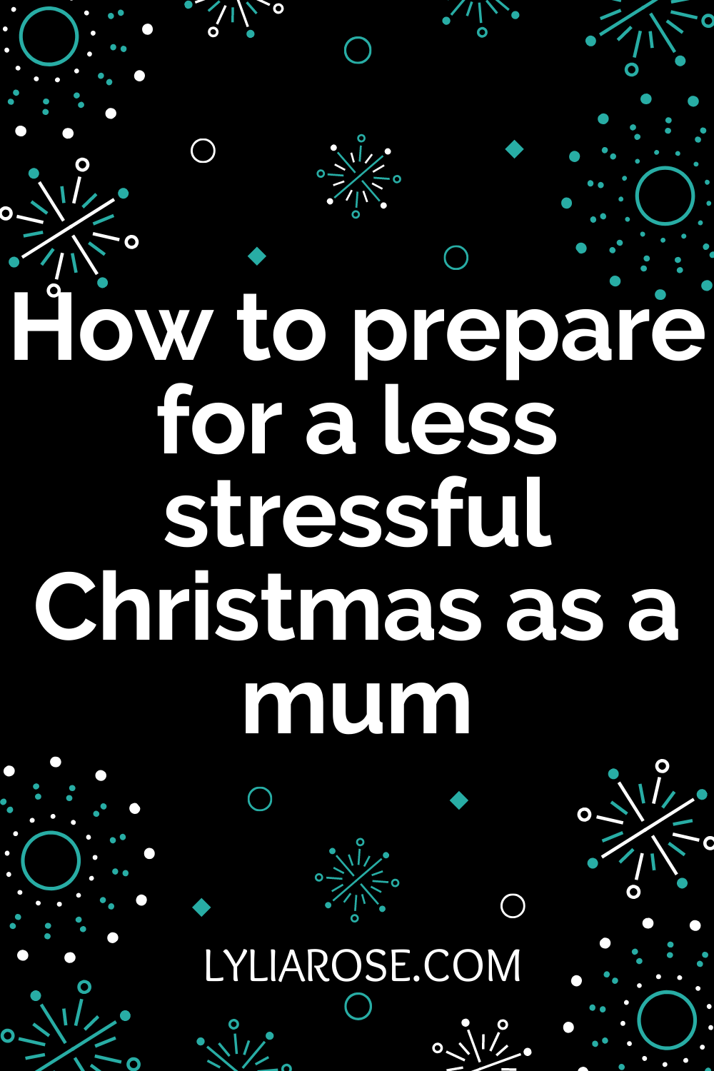 How to prepare for a less stressful Christmas as a mum (1)