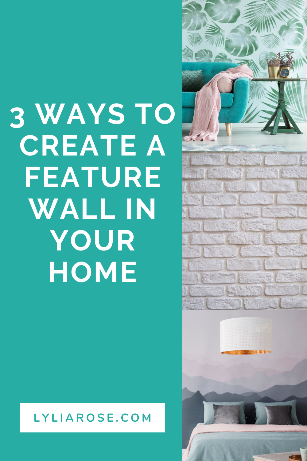 3 ways to create a feature wall in your home (1)