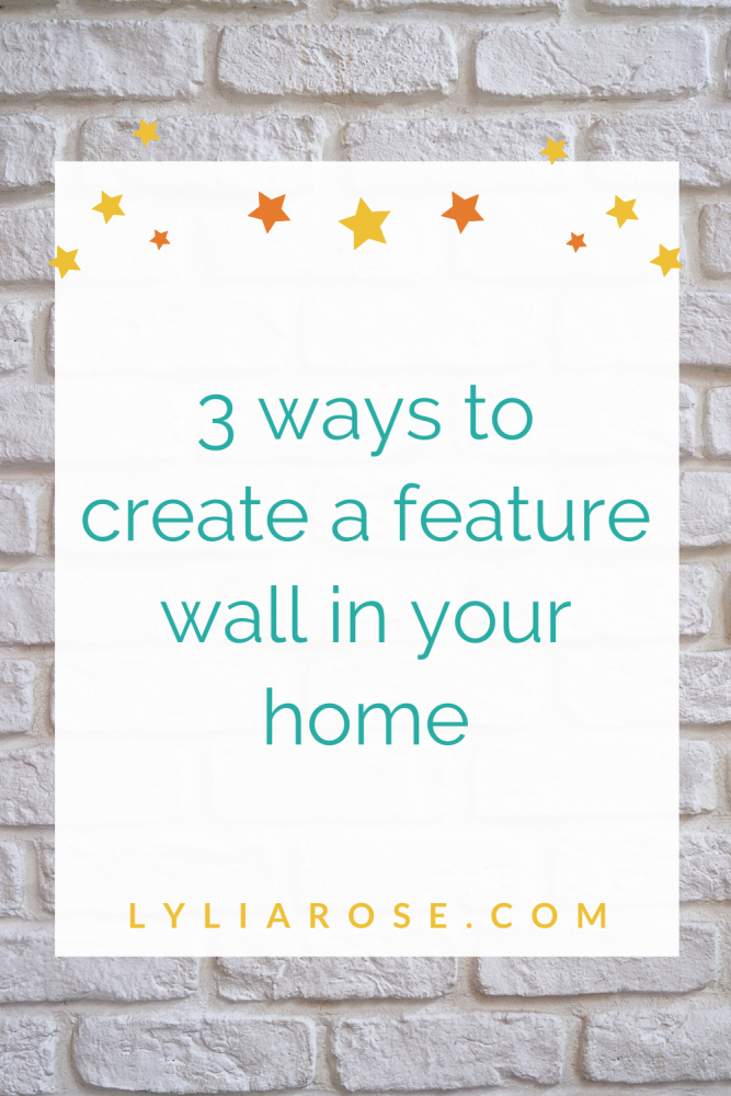 3 ways to create a feature wall in your home
