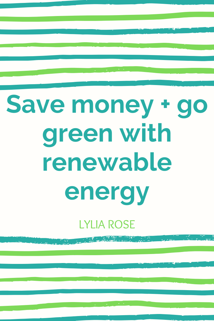 Save money go green with renewable energy (1)