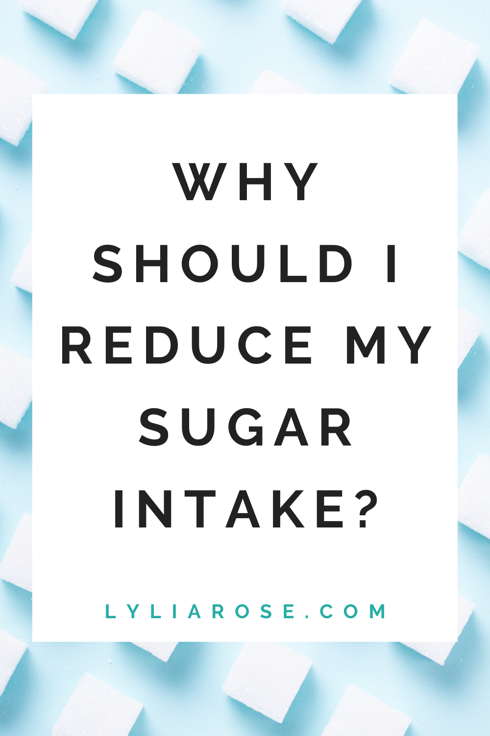 Why should I reduce my sugar intake_