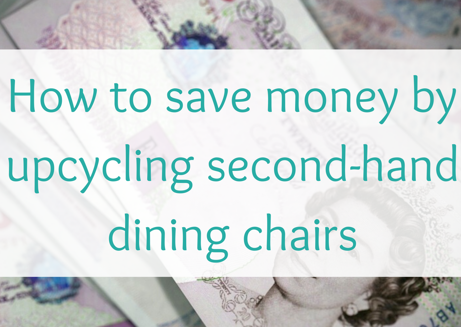 How to save money and upcycle second-hand dining chairs