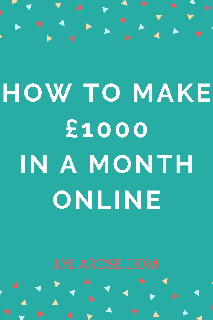 How to make £1000 in a month online (2)