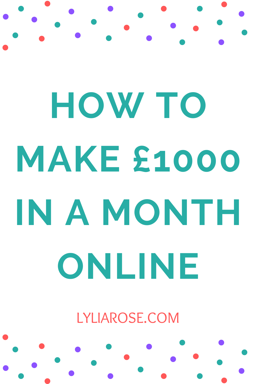 How to make £1000 in a month online (1)