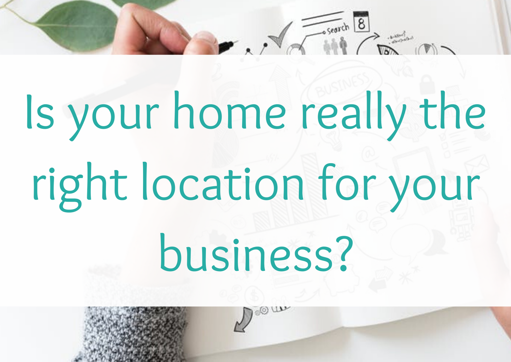 Is your home really the right location for your business?